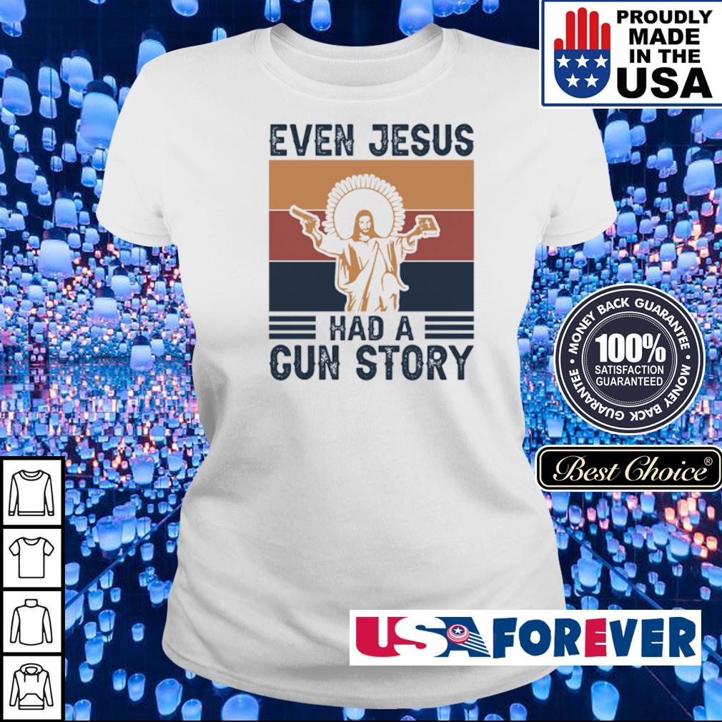 Even Jesus had a gun story vintage s ladies