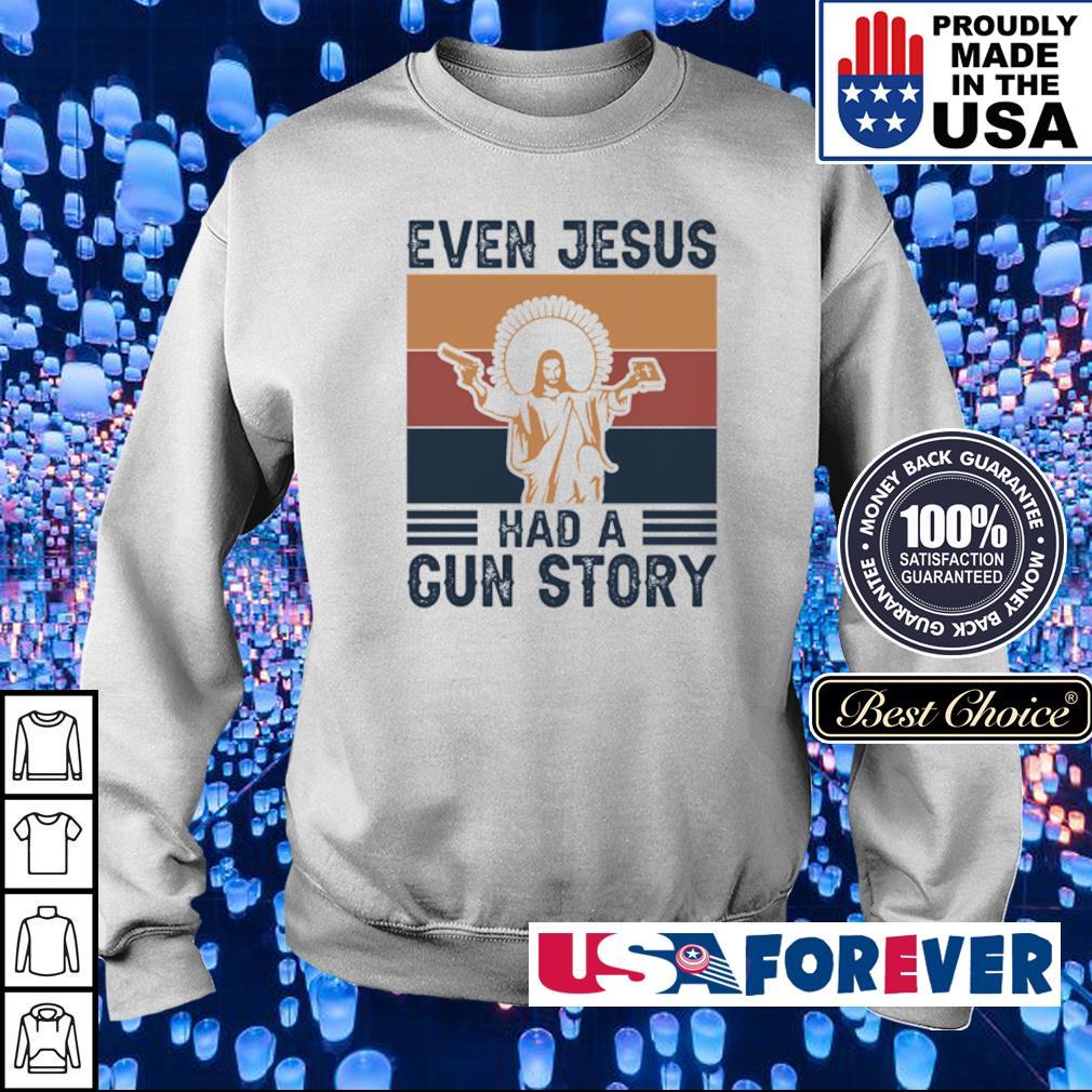 Even Jesus had a gun story vintage s sweater