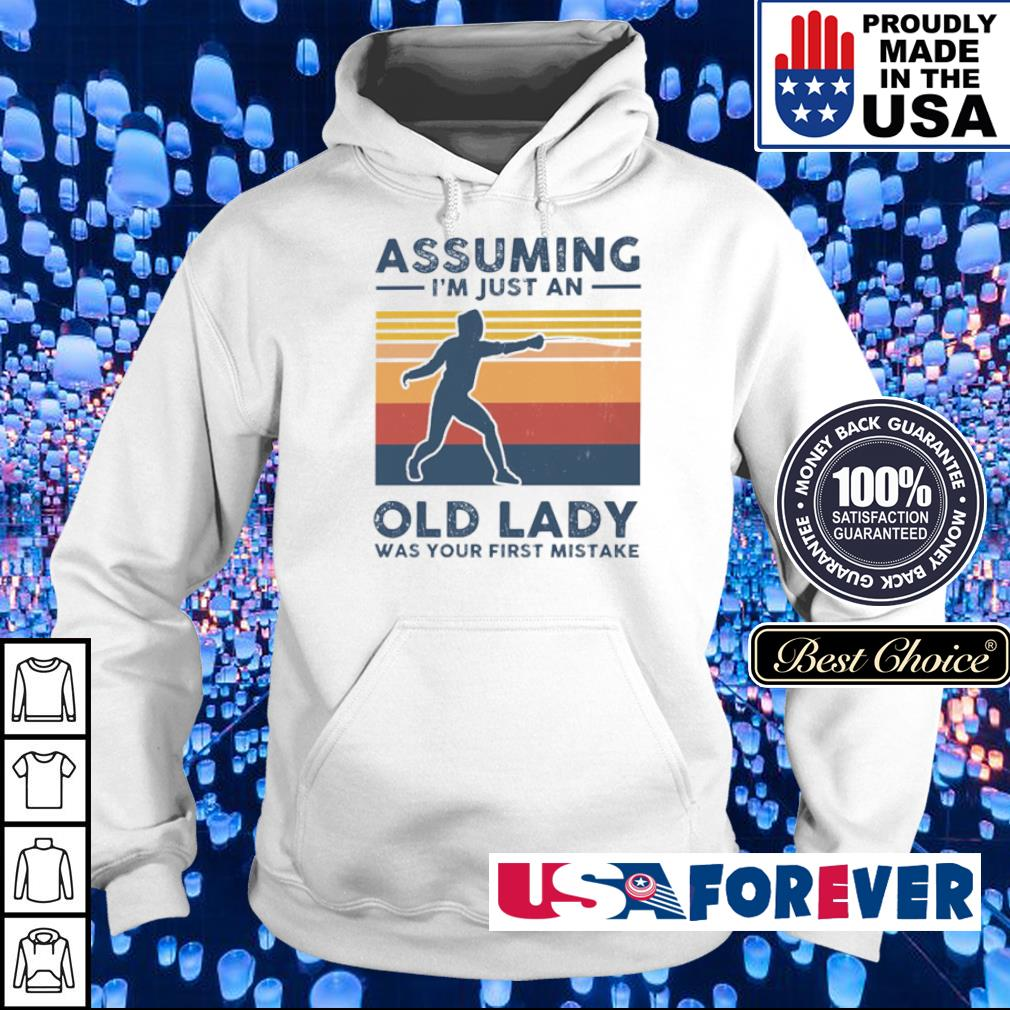 Fencing assuming I'm just an old lady was your first mistake s hoodie