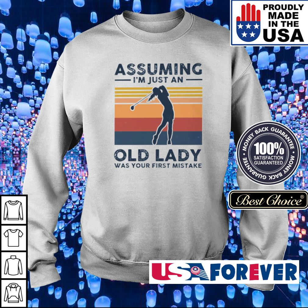 Golf assuming I'm just an old lady was your first mistake s sweater