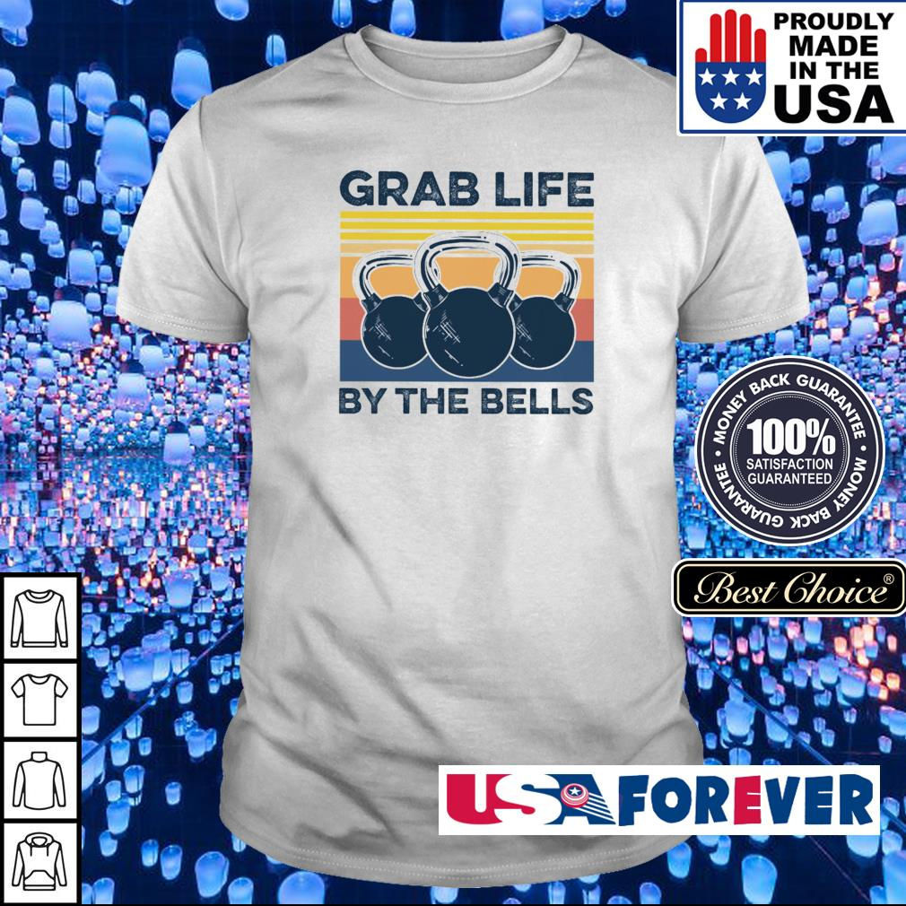 Grab life by the bells vintage shirt