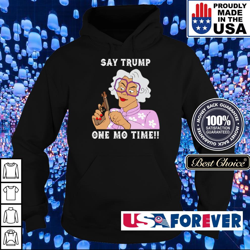 Grandma hoding gun say Trump one mo time s hoodie