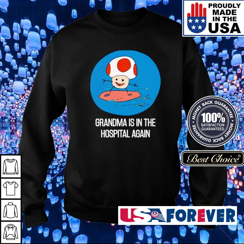 Grandma is in the hospital again s sweater