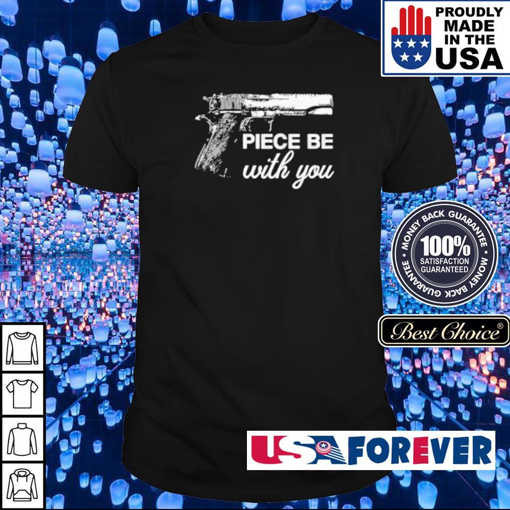 Gun piece be with you shirt