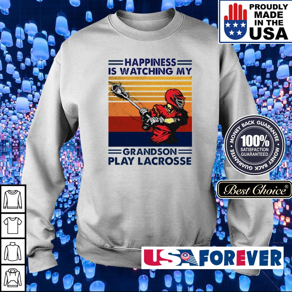 Happyiness is watching my grandson play Lacrosse s sweater