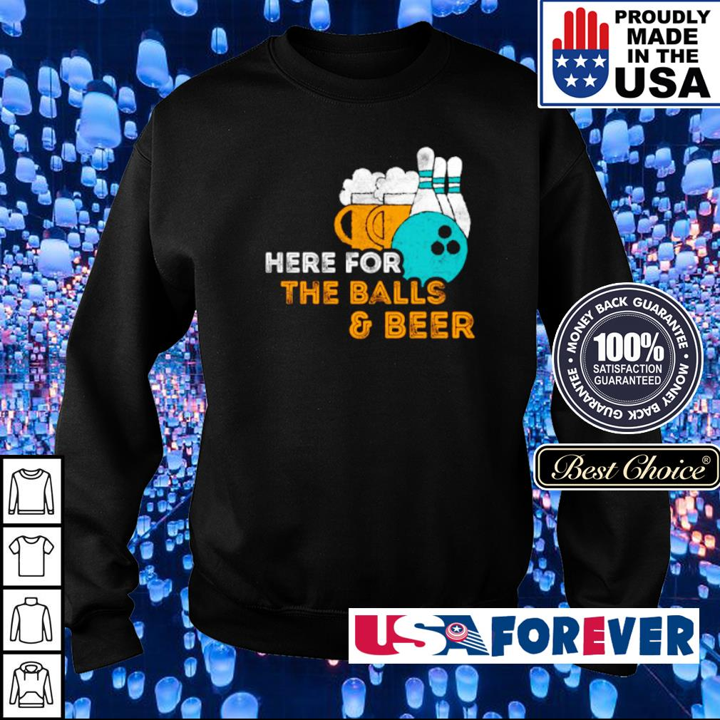 Here For The Balls & Beer Bowling Lover Pin s sweater