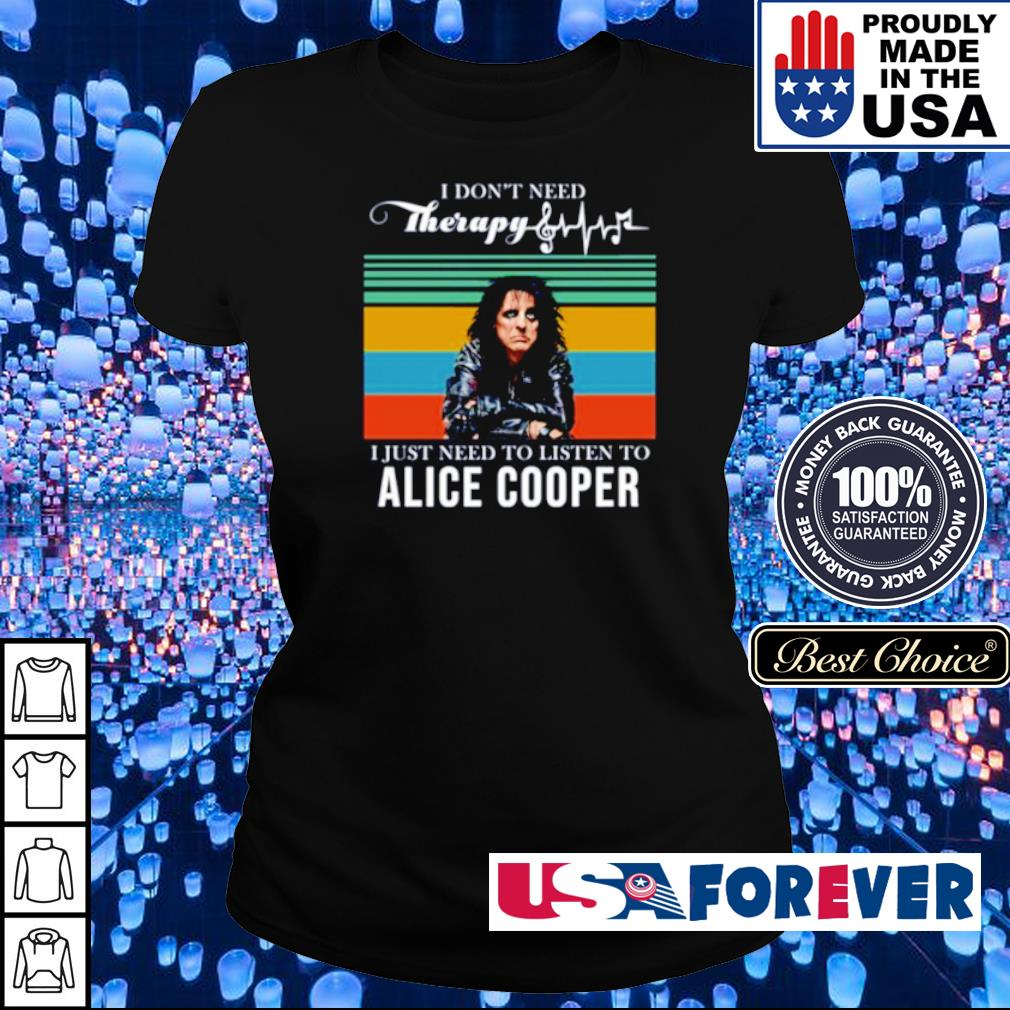 I don't need Therapy I just need to listen to Alice Cooper s ladies