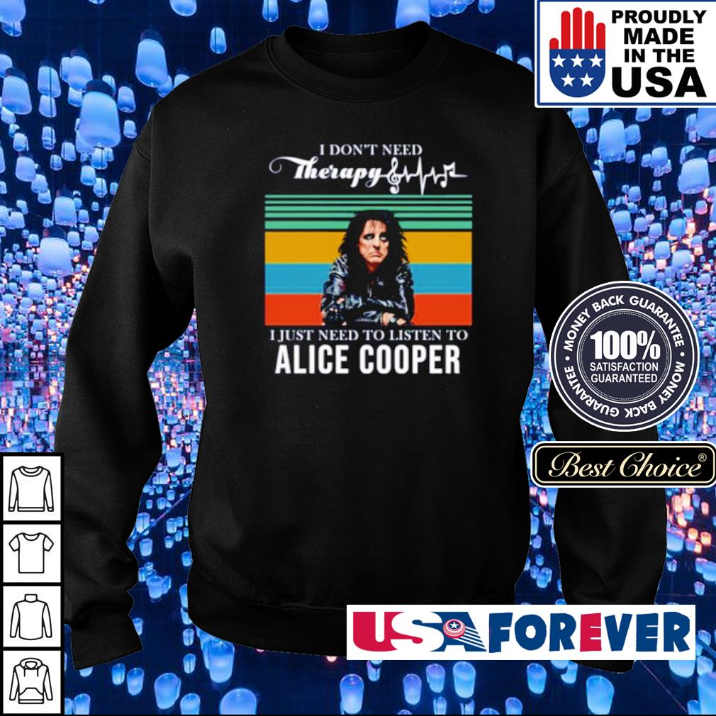 I don't need Therapy I just need to listen to Alice Cooper s sweater