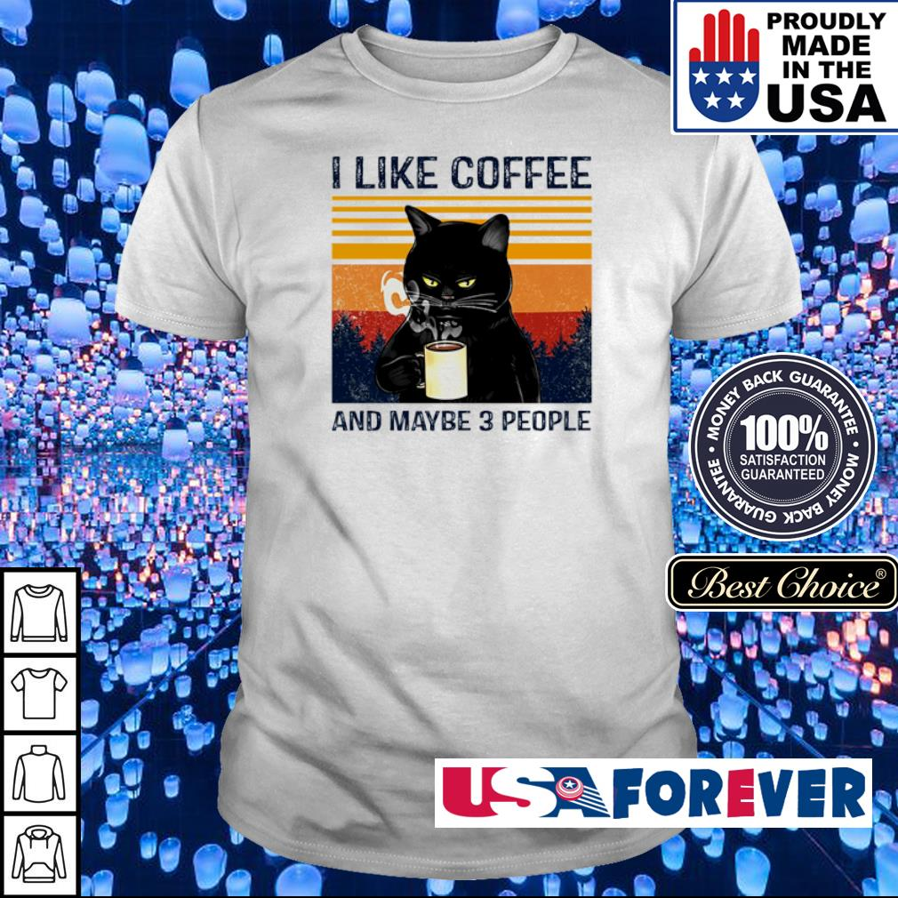 I lkfe coffee and maybe 3 people shirt