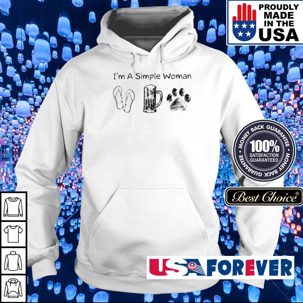 I'm a simple woman flip beer dog paws s hoodie