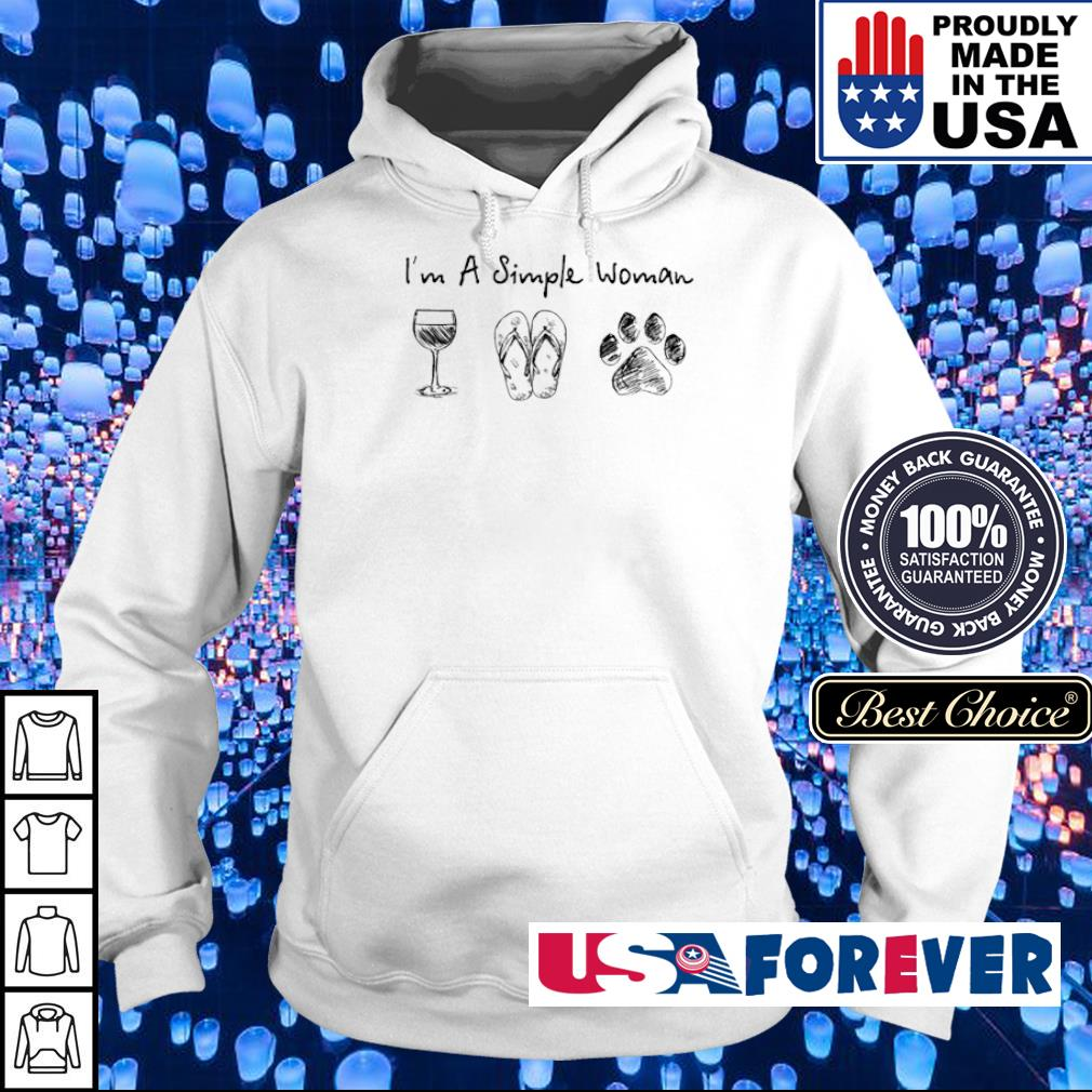 I'm a simple woman wine flip dog paws s hoodie