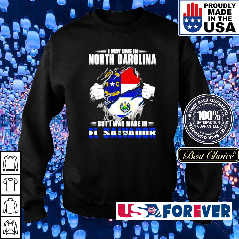 I may live in North Carolina but I was made in El Calvador s sweater