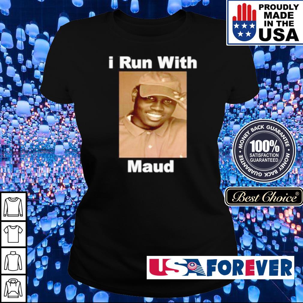 I run with Maud s ladies