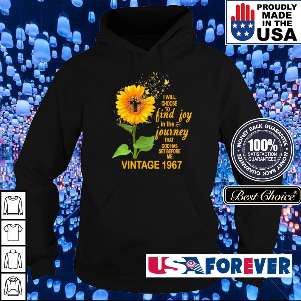 I will choose to find joy in the journey that God has set before me vintage shirt 1967 s hoodie