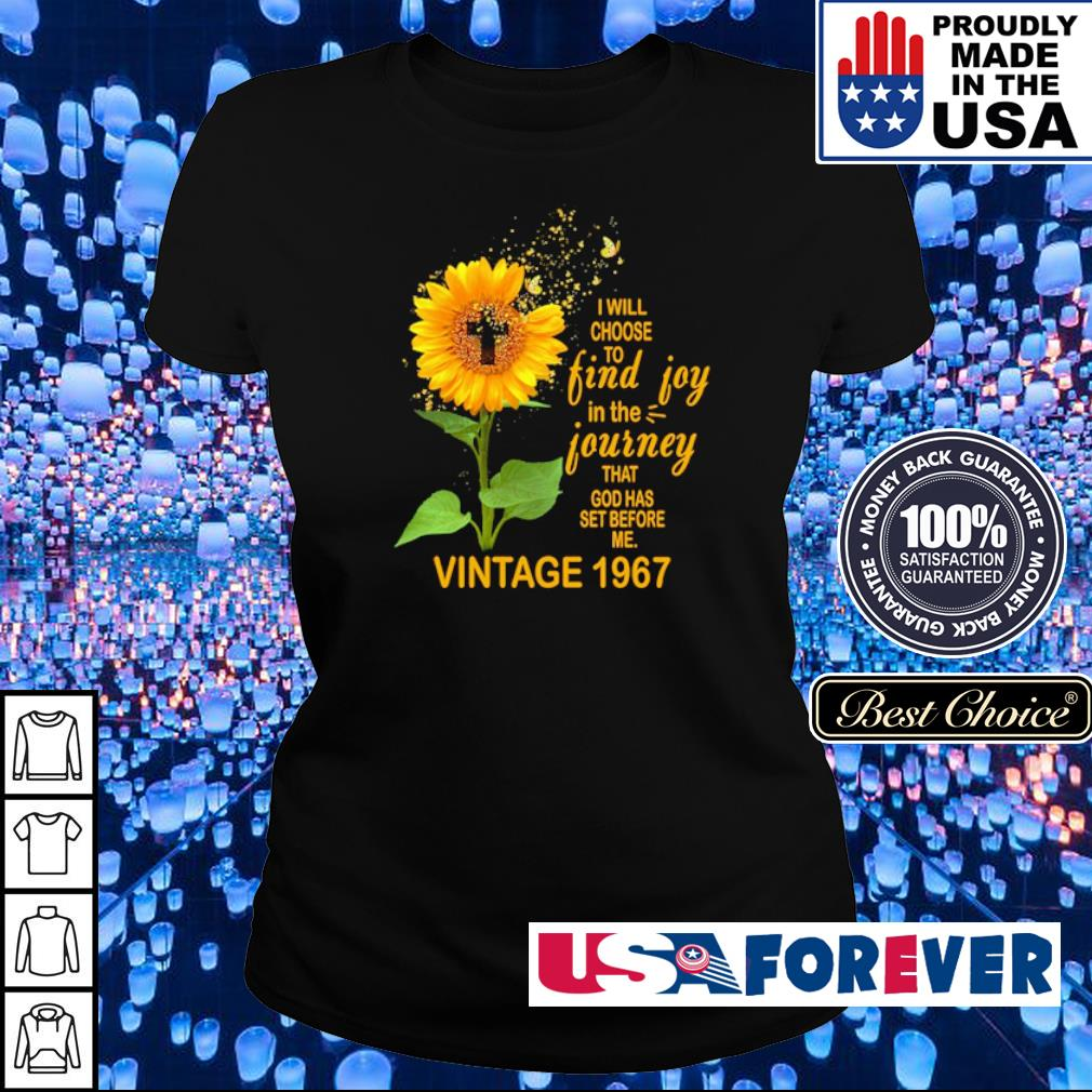 I will choose to find joy in the journey that God has set before me vintage shirt 1967 s ladies