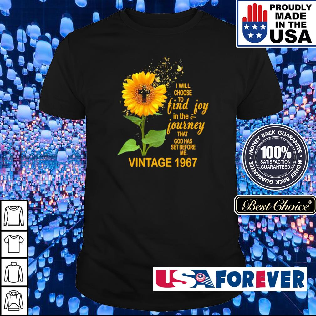 I will choose to find joy in the journey that God has set before me vintage shirt 1967 shirt