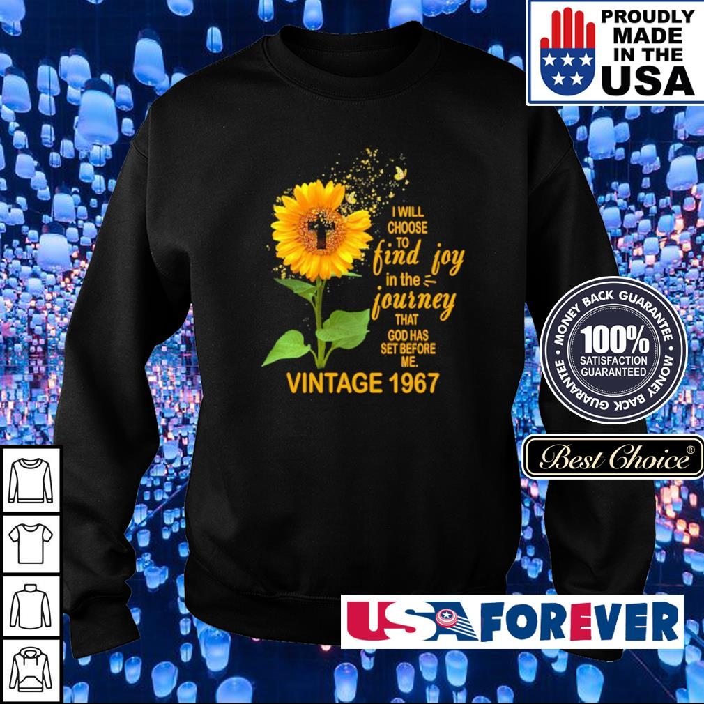I will choose to find joy in the journey that God has set before me vintage shirt 1967 s sweater