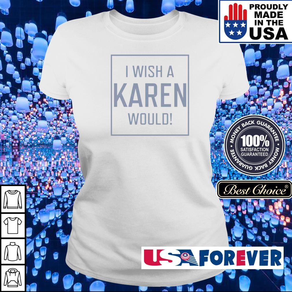 I wish a Karen would s ladies