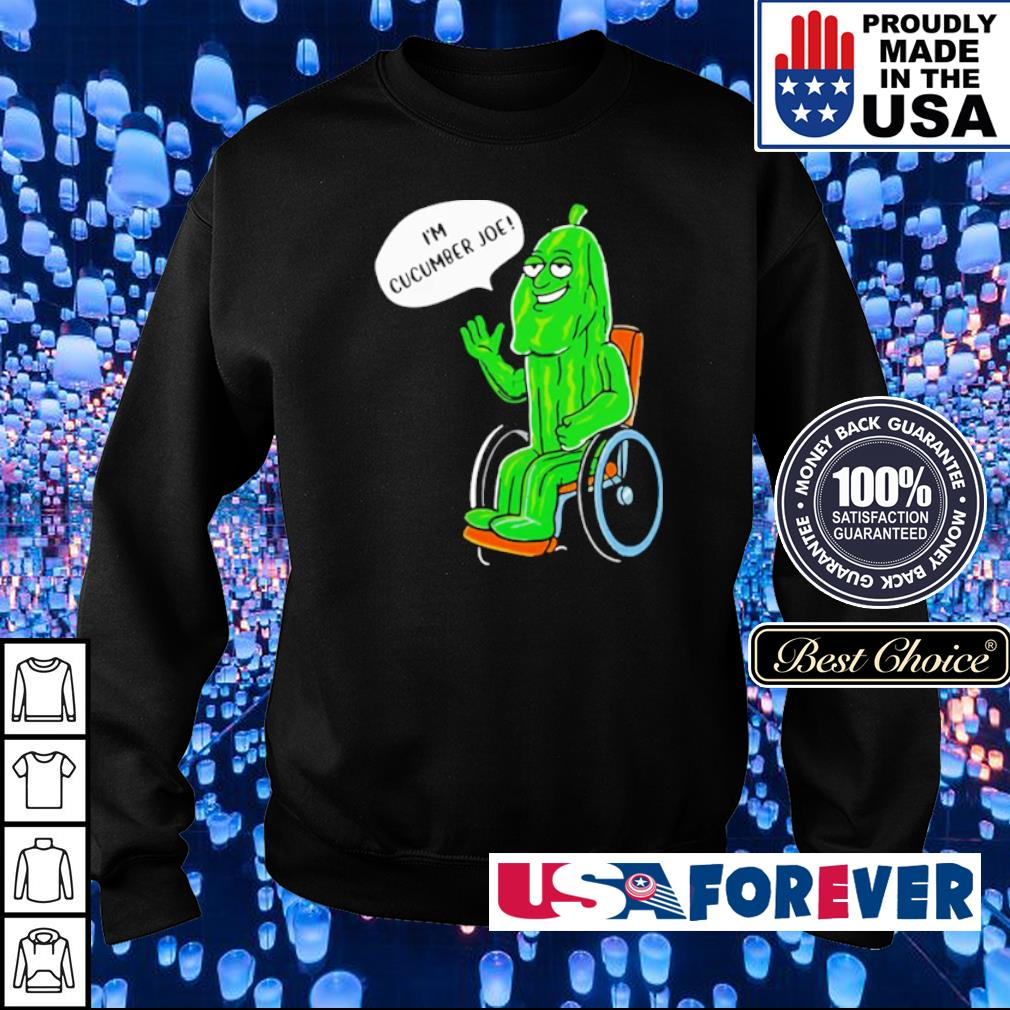 I'm Cucumber Joe s sweater