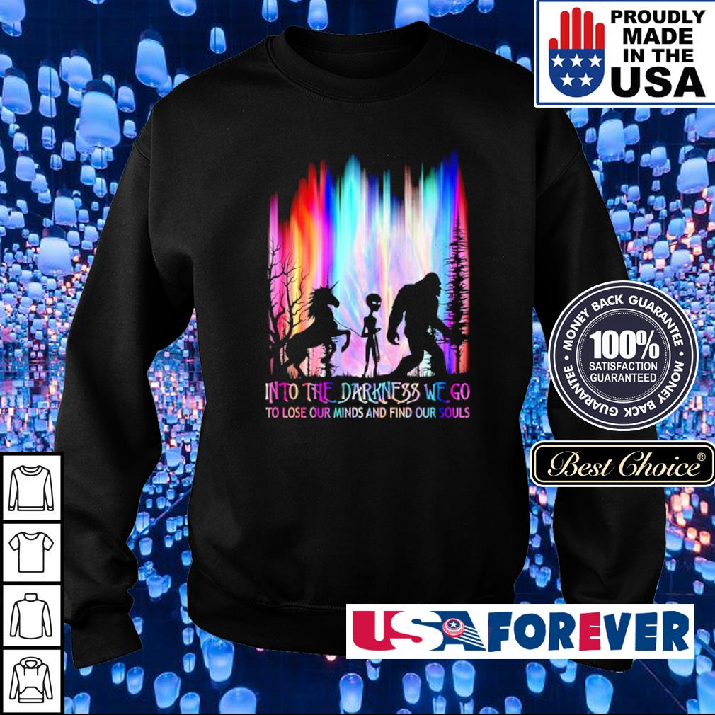 Into the darkness we go to lose our minds and find our souls s sweater