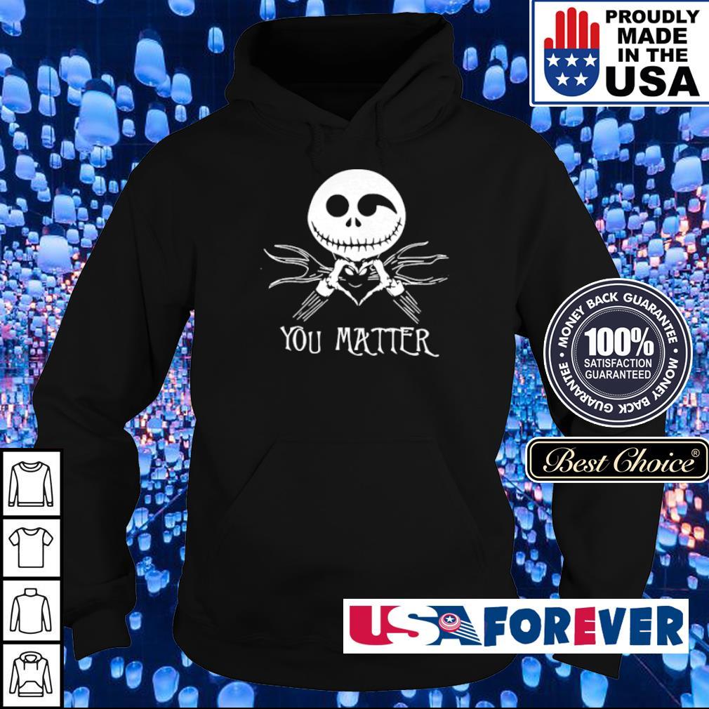 Jack Skellington You matter s hoodie