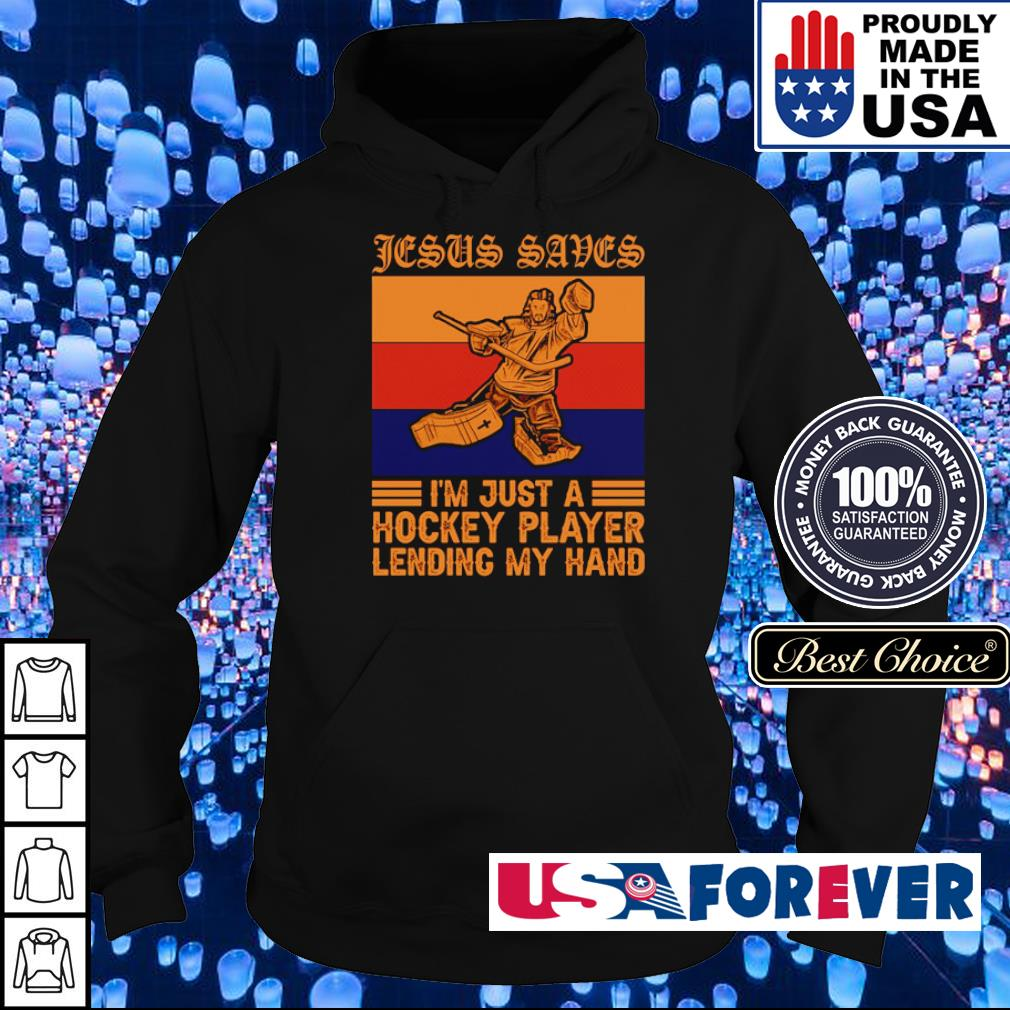 Jesus saves I'm just a hockey player lending my hand s hoodie