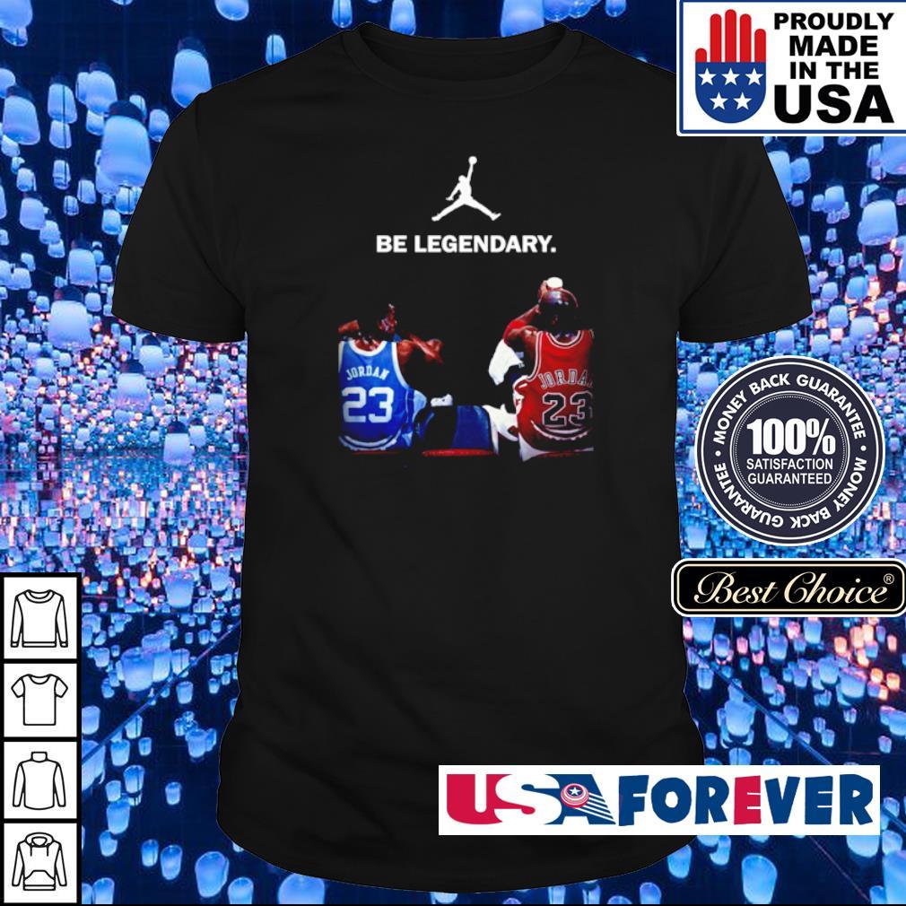 Jordan 23 be legendary shirt