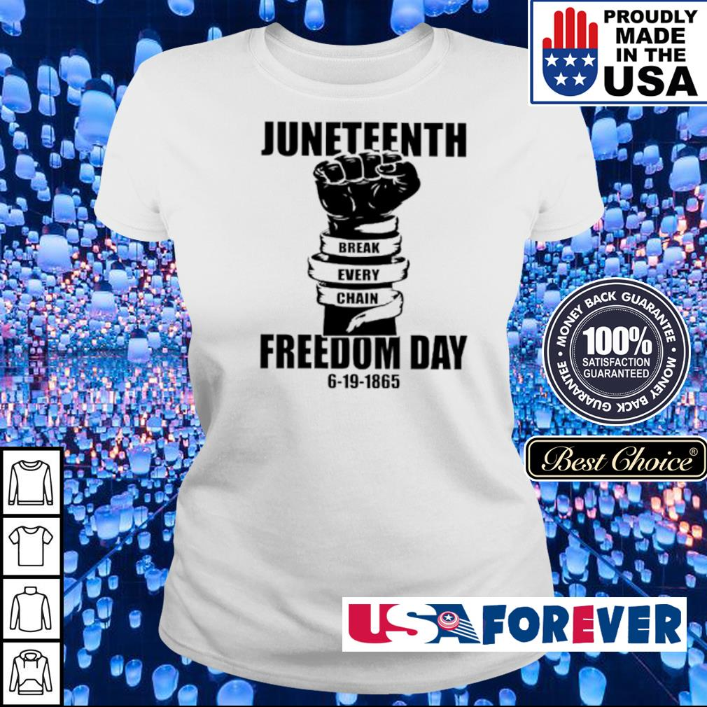 Juneteenth Break Every Chain freedom day 6-19-1865 s ladies