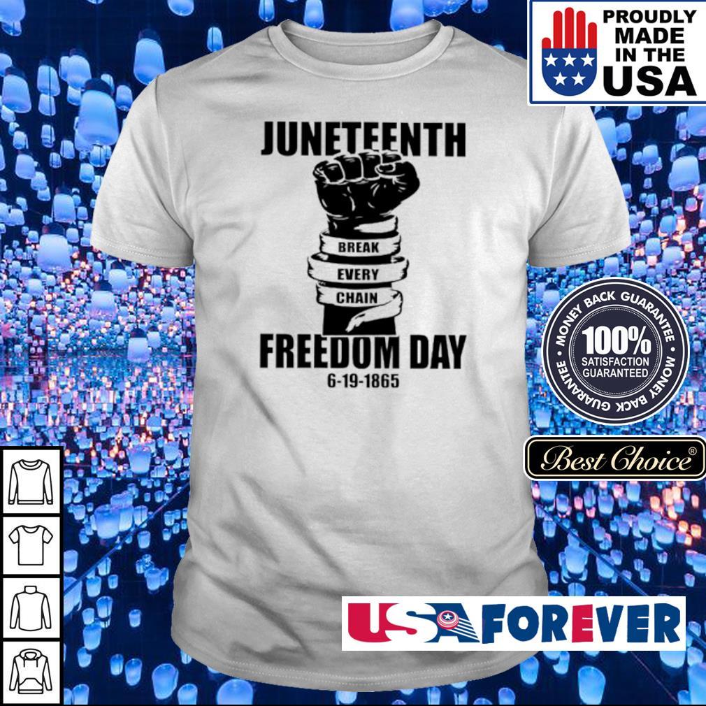 Juneteenth Break Every Chain freedom day 6-19-1865 shirt