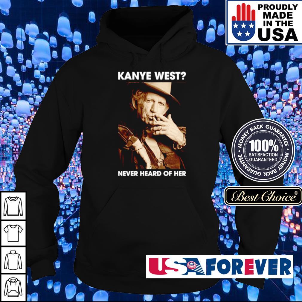 Kanye West never heard of her s hoodie