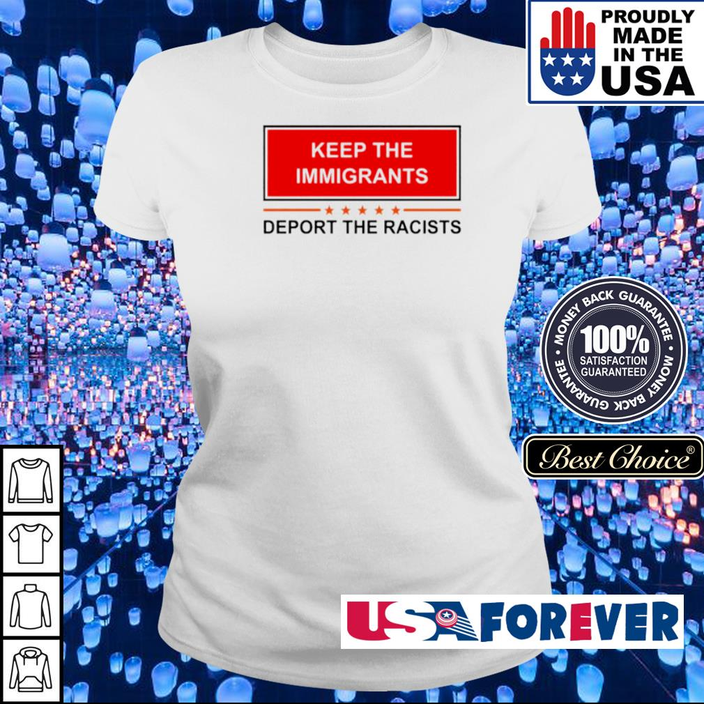 Keep the immigrants deport the racists s ladies