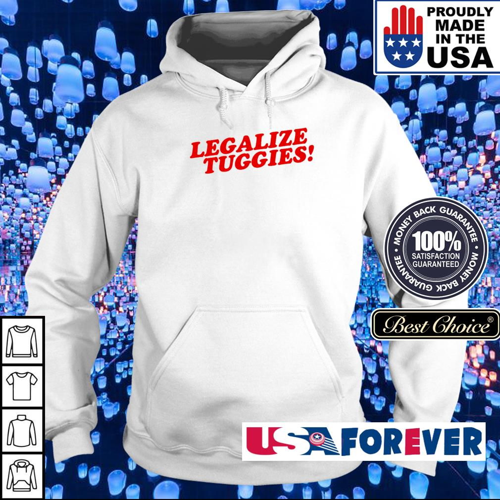 Legalize tuggies s hoodie