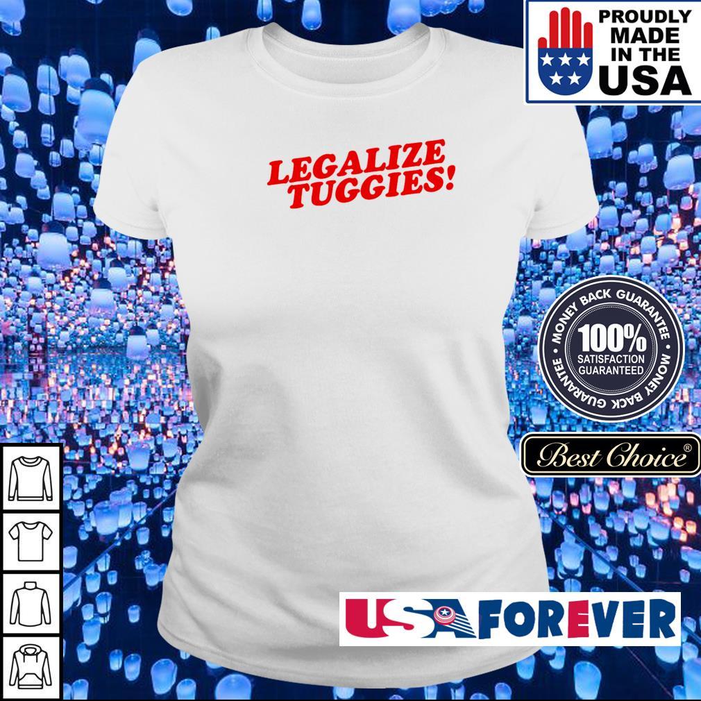 Legalize tuggies s ladies