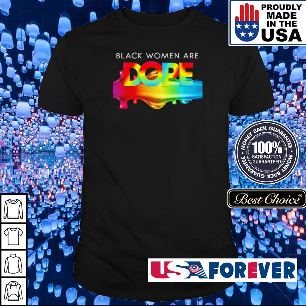 LGBT Black woman are DOPE Shirt