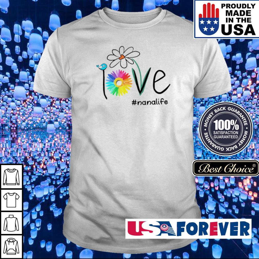 LGBT Pride Love #nanalife shirt
