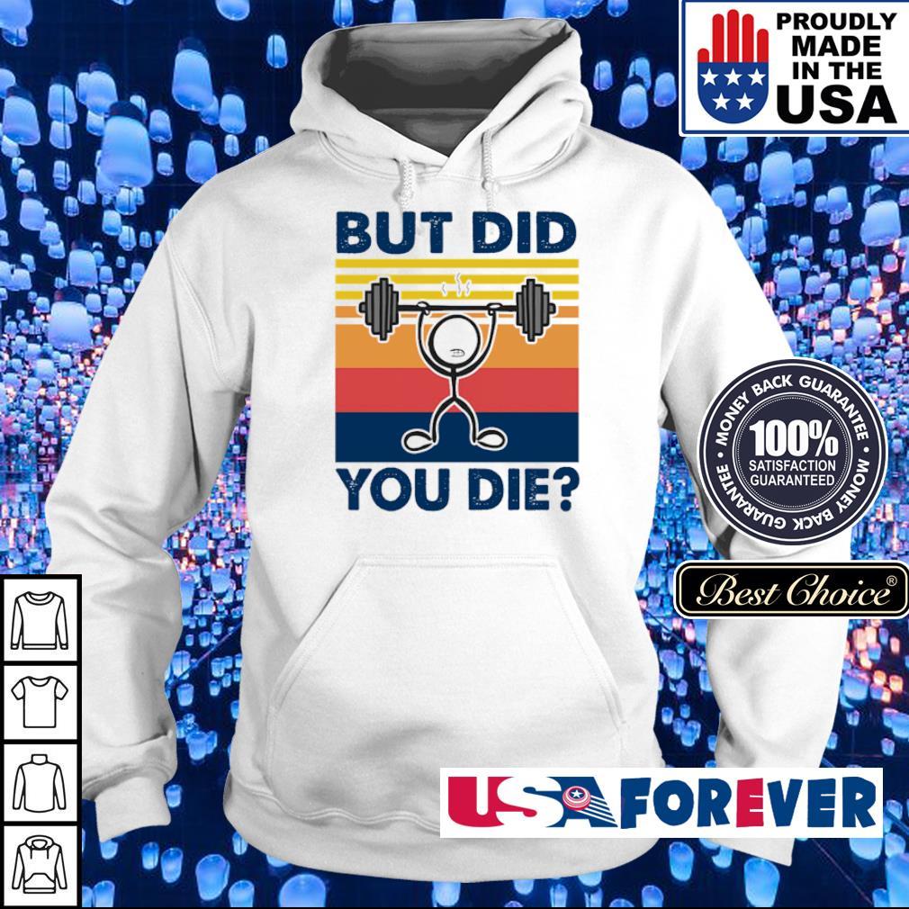 Lifting weight but did you die vintage s hoodie