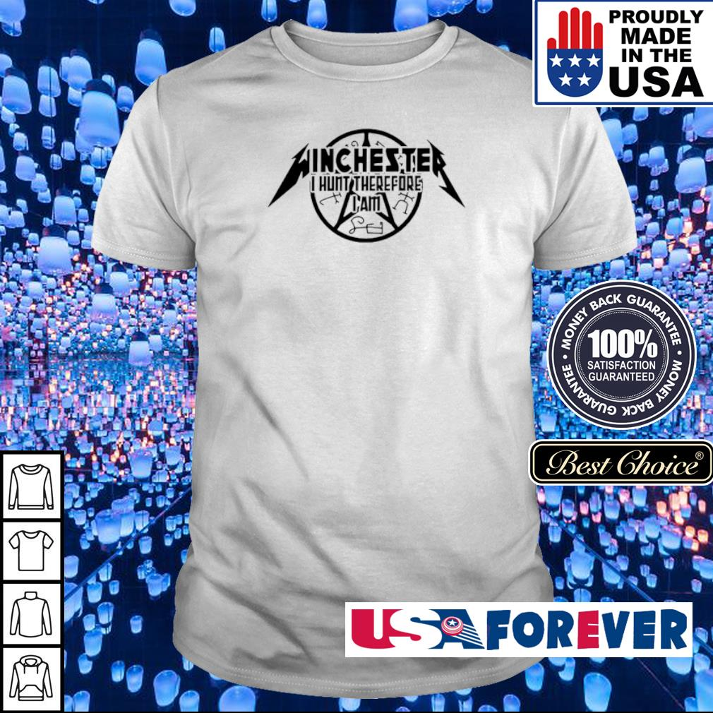 Minchster I hunt therefore I am shirt