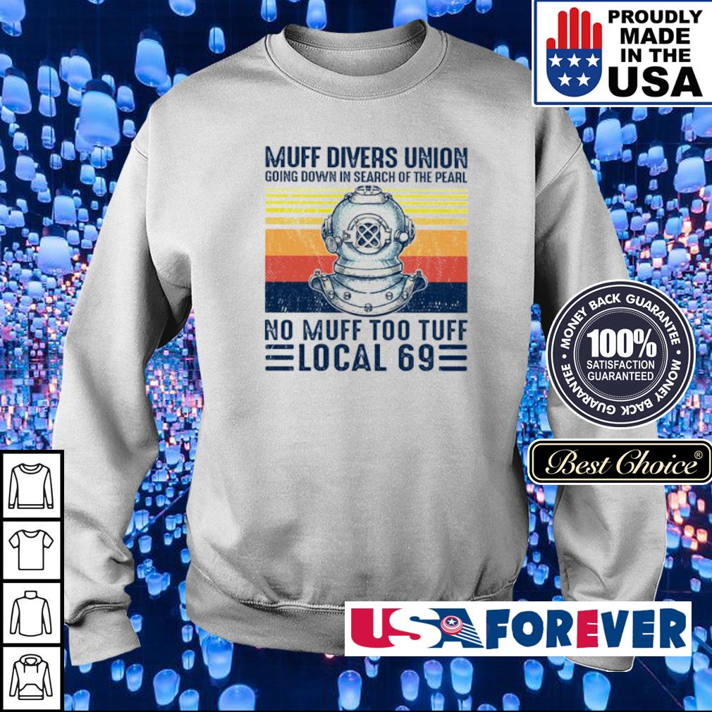 Muff divers union going down in search of the pearl no muff too tuff local 69 s sweater