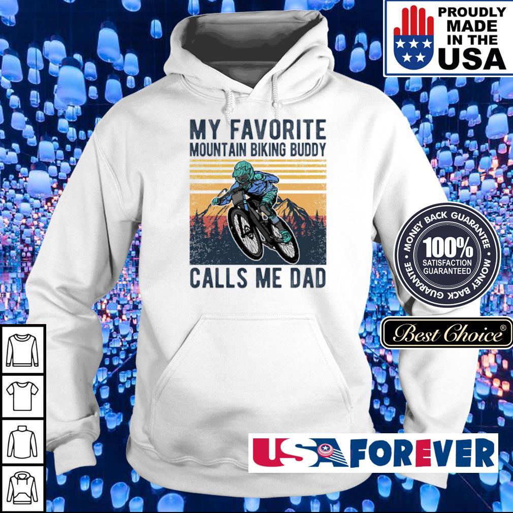 My favorite mountain biking buddy calls me dad vintage s hoodie