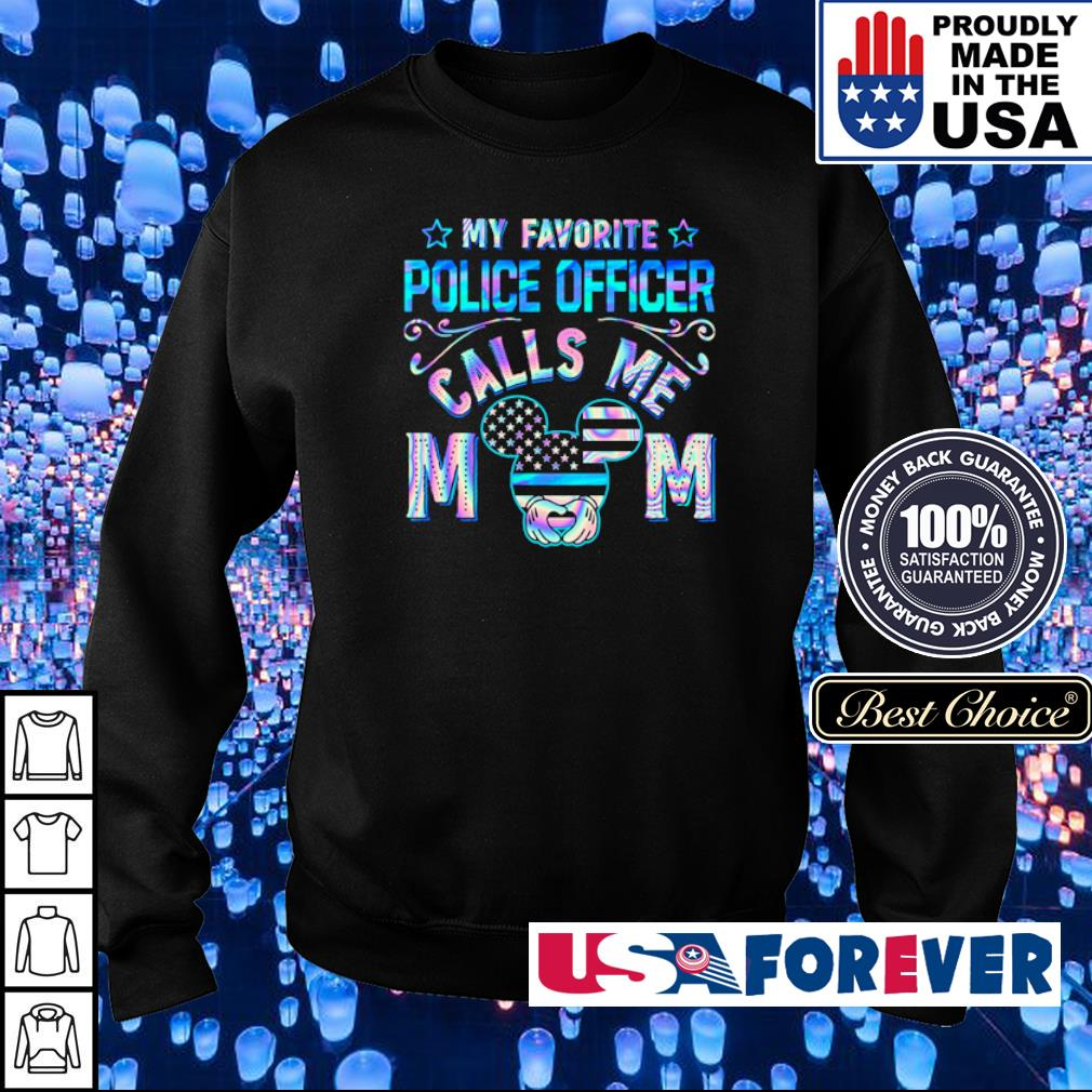 My favorite police officer call me Mom s sweater