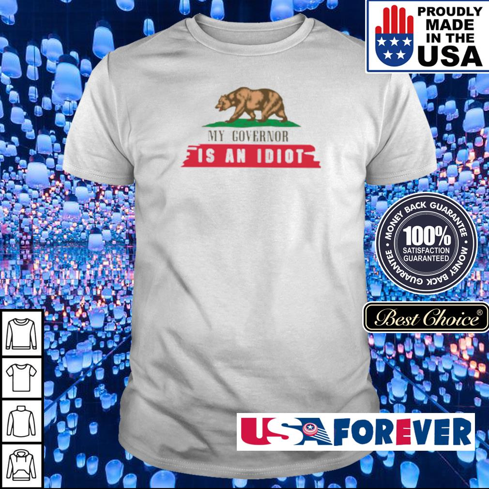 My governor is an idiot shirt