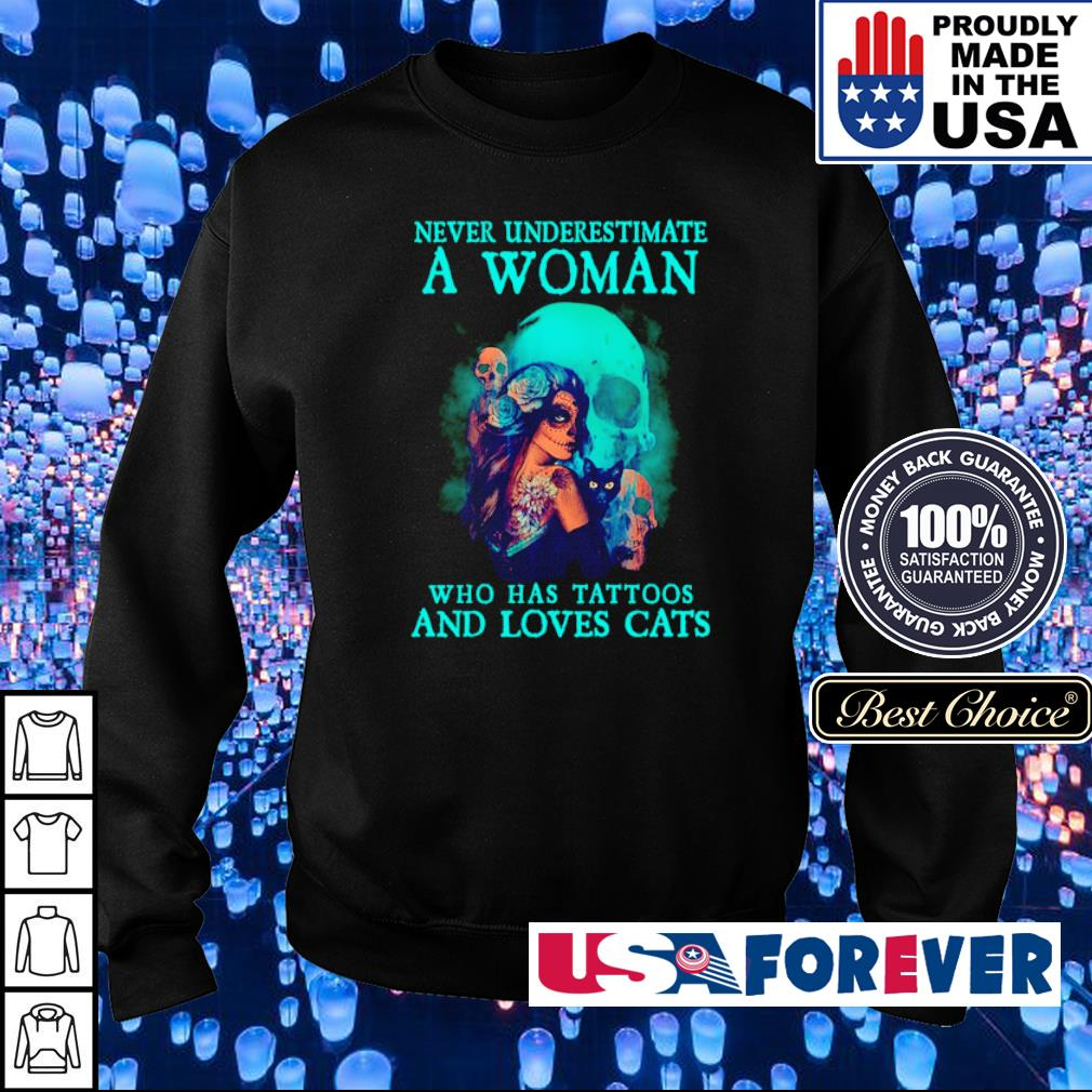 Never underestimate a woman who has tattoos and loves cats s sweater
