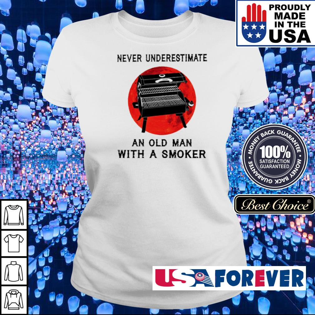 Never underestimate an old man with a smoker s ladies