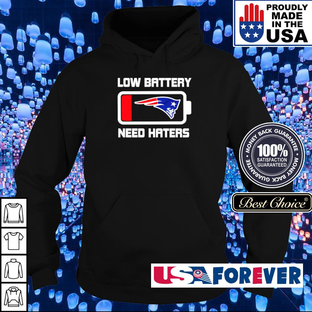 New England Patriots low battery need haters s hoodie