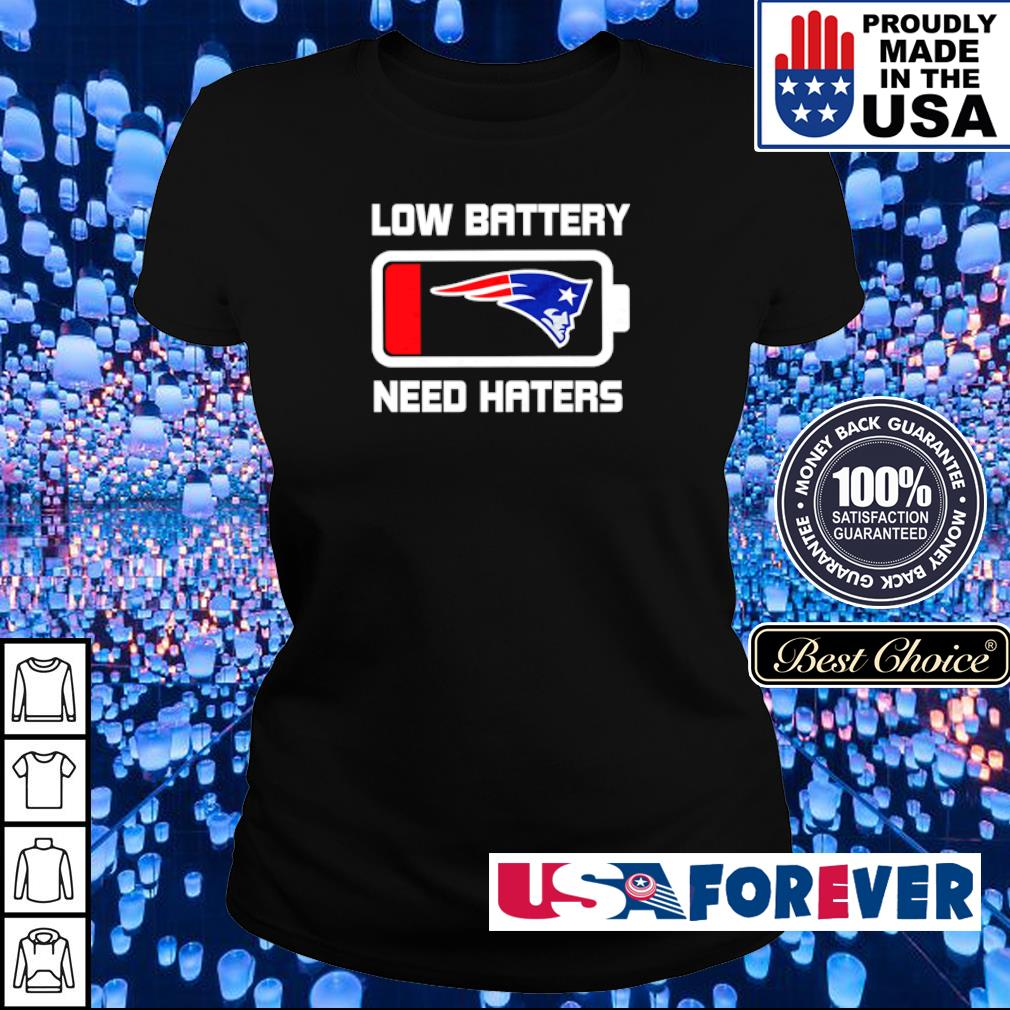 New England Patriots low battery need haters s ladies