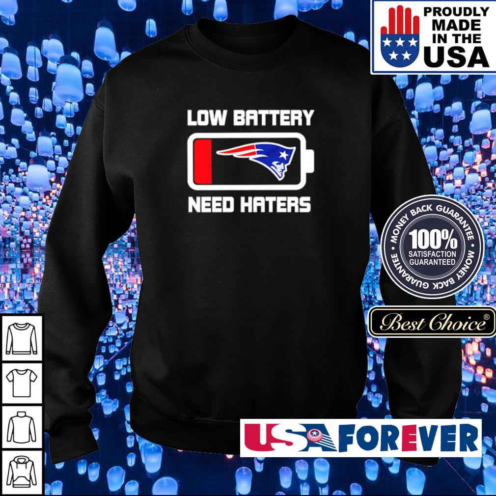 New England Patriots low battery need haters s sweater