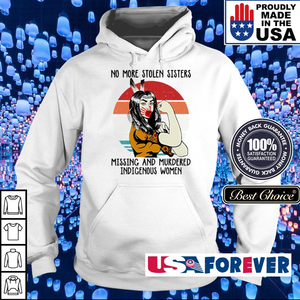 No more stolen sisters missing and murdered indigenous women s hoodie