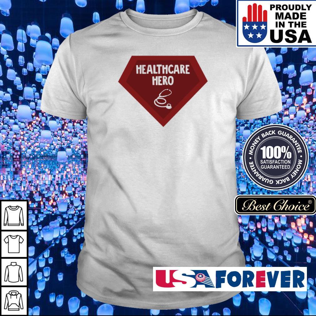 Nurse Health Care Hero shirt