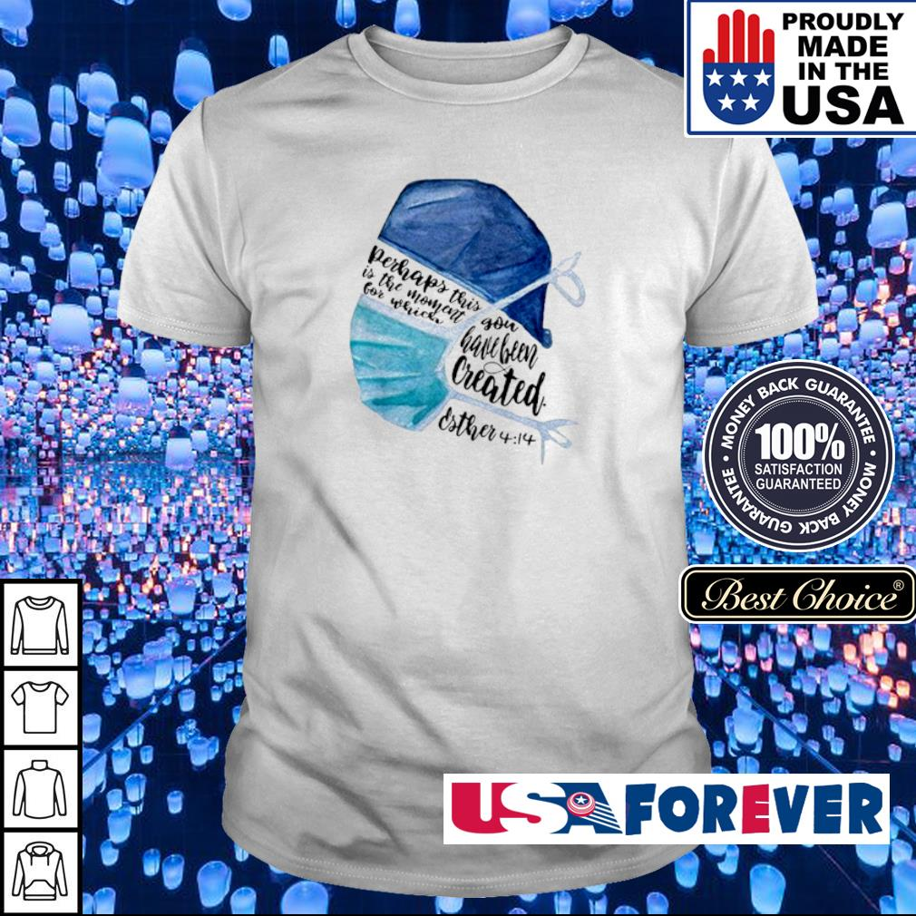 Nurse Perhaps this is the moment for you have been created shirt