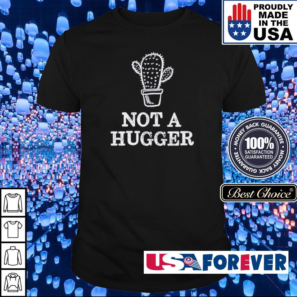 Official not a hugger shirt